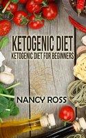 Ketogenic Diet: Ketogenic Diet For Beginners