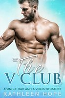 The V Club: A Single Dad and a Virgin Romance - Kathleen Hope