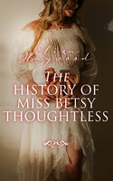 The History of Miss Betsy Thoughtless - Eliza Haywood