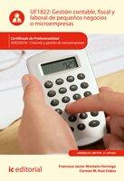 Gestión contable, fiscal y laboral de pequeños negocios o microempresas. ADGD0210 - Francisco Javier Montaño Hormigo, Carmen M. Ruiz Cobos