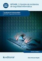 Gestión de incidentes de seguridad informática. IFCT0109 - Ester Chicano Tejada