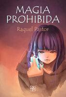 Magia prohibida - Raquel Pastor