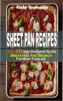 Sheet Pan Recipes: (Vol. 3) 54 Sheet Pan Supper Recipes: Breakfast And Brunch For Busy Families - Cathy Stephenson