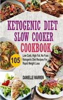 Ketogenic Diet Slow Cooker Cookbook - Danielle Warren