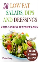 56 Low Fat Salads, Dips And Dressings: For Faster Weight Loss - Paula Corey