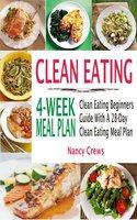 Clean Eating 4-Week Meal Plan: Clean Eating Beginners Guide With A 28-Day Clean Eating Meal Plan - Nancy Crews