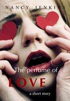 The Perfume of Love - Nancy Jenkins