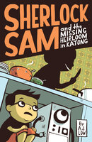 Sherlock Sam and the Missing Heirloom in Katong - A.J. Low