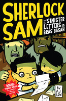 Sherlock Sam and the Sinister Letters in Bras Basah - A.J. Low