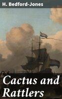 Cactus and Rattlers - H. Bedford-Jones