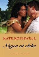 Nogen at elske - Kate Rothwell