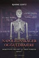 Napoleonskager og guldbajere - Bjarne Gertz