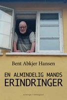 En almindelig mands erindringer - Bent Abkjer Hansen