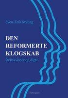 Den reformerte klogskab - Sven-Erik Svehag