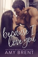 Because I Love You - Amy Brent