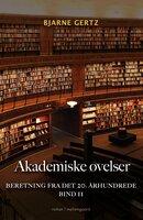 AKADEMISKE ØVELSER - - Bjarne Gertz
