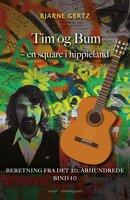 Tim og Bum – en square i hippieland - Bjarne Gertz