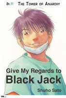 Give My Regards to Black Jack - Ep.11 The Tower of Anarchy (English version) - Shuho Sato
