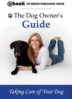 The Dog Owner's Guide - My Ebook Publishing House