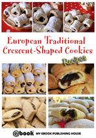 European Traditional Crescent-Shaped Cookies - Recipes - My Ebook Publishing House