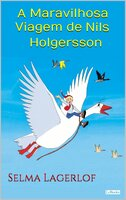 A Maravilhosa Viagem de Nils Holgersson - Selma Lagerlöf