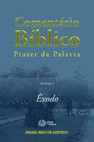 Bíblia de Estudo Prazer da Palavra, fascículo 2: Êxodo - Israel Belo de Azevedo