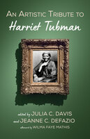 An Artistic Tribute to Harriet Tubman - Julia C. Davis
