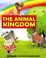 The Animal Kingdom - My Ebook Publishing House