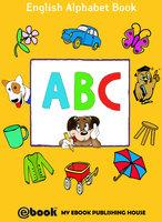 ABC - English Alphabet Book - My Ebook Publishing House