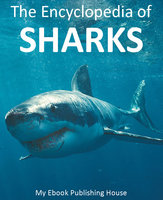 The Encyclopedia of Sharks - My Ebook Publishing House
