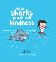 When Sharks Attack With Kindness - Andrés J. Colmenares