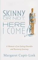 Skinny or Not, Here I Come - Margaret Cupit-Link