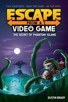 Escape from a Video Game: The Secret of Phantom Island - Dustin Brady