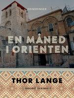 En måned i Orienten - Thor Lange