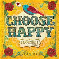 Brave Girls Club: Choose Happy - Melody Ross, Brave Girls Club
