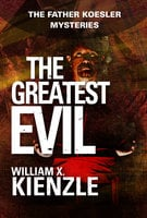 The Greatest Evil: The Father Koesler Mysteries: Book 20 - William Kienzle