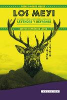 Los Meyi. Leyendas y Refranes - Rogelio Gu00f3mez; Bertha