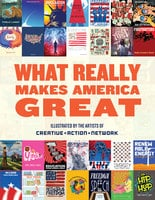What Really Makes America Great - Creative Action Network