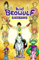 Kid Beowulf: The Rise of El Cid - Alexis E. Fajardo