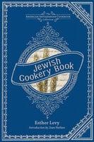 Jewish Cookery Book: On Principles of Economy - Esther Levy