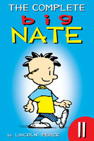 The Complete Big Nate: #11 - Lincoln Peirce