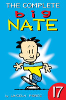 The Complete Big Nate: #17 - Lincoln Peirce