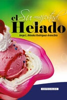 Su majestad el helado - Jorge L. Méndez Rodríguez-Arencibia
