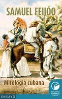 Mitología cubana - Samuel Feijoó