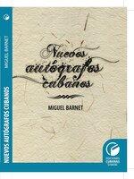 Nuevos autógrafos cubanos - Miguel Barnet Lanza