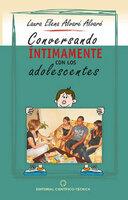 Conversando intimamente con los adolescentes - Laura Elena Alvaré Alvaré
