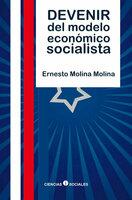 Devenir del modelo económico socialista - Ernesto Molina Molina