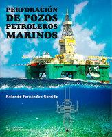 Perforación de pozos petroleros marinos - Rolando Fernández Garrido