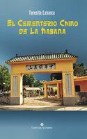 El Cementerio Chino de La Habana - Teresita Labarca Delgado