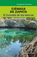 Ciénaga de Zapata. El humedal de los tesoros - Lázaro Estenoz Cosme